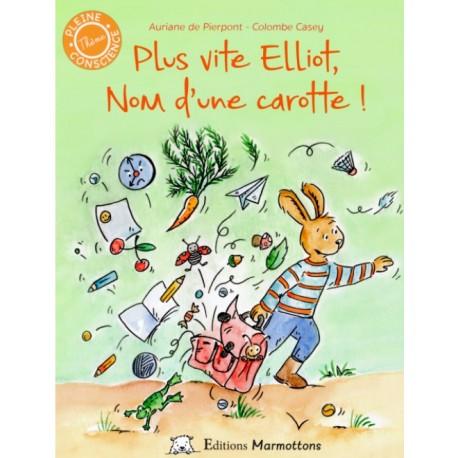 """Livre """"Plus vite Elliot, nom d'une carotte !"""""""