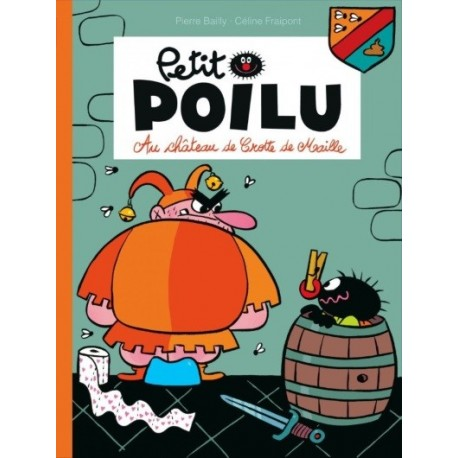 "Livre Petit Poilu ""Au château de Crotte de Maille"" - tome 13"