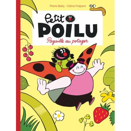 """Livre Petit Poilu """"Pagaille au potager"""" format poche - tome 3"""