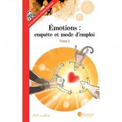 """Livre """"Émotions : enquête et mode d'emploi - tome 2"""""""