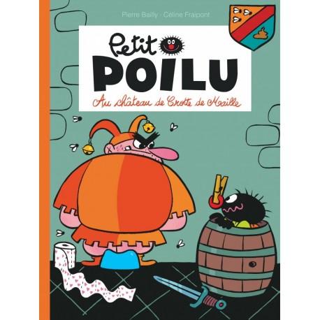 """Livre Petit Poilu """"Au château de Crotte de Maille"""" version poche - tome 13"""