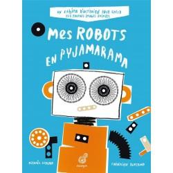 "Cahier d'activités ""Mes Robots en pyjamarama"""