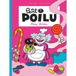 """Livre Petit Poilu """"Mémé Bonbon"""" - tome 4"""