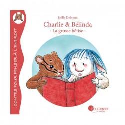 """Livre """"Charlie et Belinda - La grosse bêtise"""""""