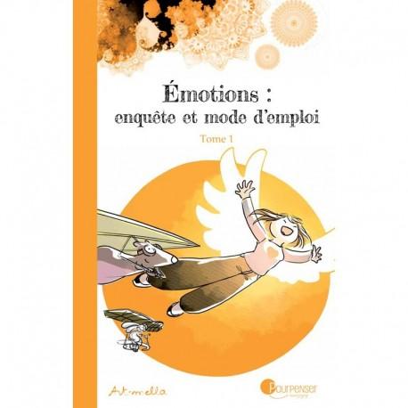 """Livre """"Émotions : enquête et mode d'emploi - tome 1"""""""